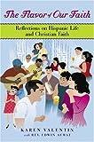 The Flavor of Our Faith, Karen Valentin, 0385510764