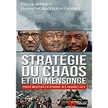 Strat??gie du chaos et du mensonge: Poker menteur en Afrique des Grands Lacs by Patrick Mbeko (2014-11-03)