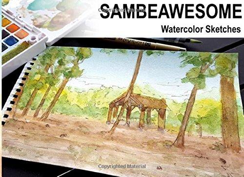 Sambeawesome: Watercolor Sketches (The Art of Sambeawesome) (Volume 1) pdf epub