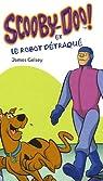 Scooby-Doo ! : Scooby-Doo et le robot détraqué par Gelsey
