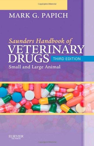 Saunders Handbook Of Veterinary Drugs: Small And Large Animal, 3e (Handbook Of Veterinary Drugs (Saunders))