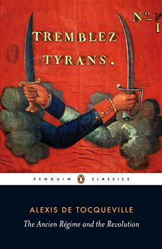 The Ancien Regime and the Revolution (Penguin Classics) [Alexis de Tocqueville] (Tapa Blanda)