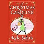 A Christmas Caroline | Kyle Smith