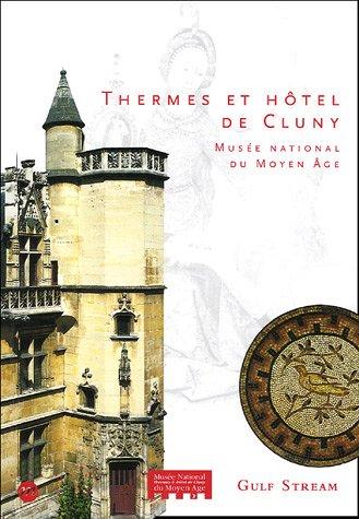 Thermes et hôtel de Cluny : Musée national du Moyen Age