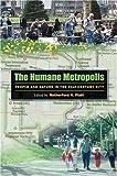 The Humane Metropolis, Rutherford H. Platt, 1558495533