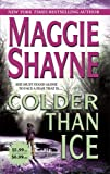 Colder Than Ice, Maggie Shayne, 0778322440