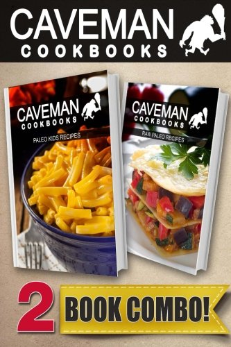 Download paleo kids recipes and raw paleo recipes 2 book combo download paleo kids recipes and raw paleo recipes 2 book combo caveman cookbooks book pdf audio idixs6pn2 forumfinder Gallery