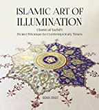 Islamic Art of Illumination: Classical Tazhib from Ottoman to Contemporary Times