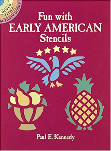 Fun with Early American Stencils (Dover Stencils) by Dover Publications