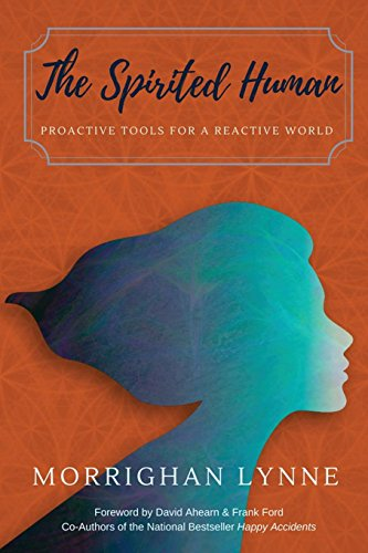 [READ] The Spirited Human: Proactive Tools for a Reactive World<br />KINDLE