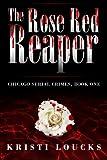The Rose Red Reaper, Kristi Loucks, 0988723409