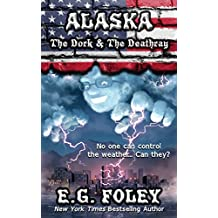 The Dork & The Deathray (50 States of Fear: Alaska)