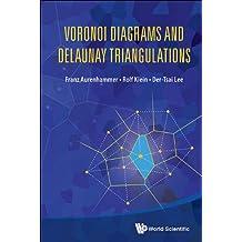 Voronoi Diagrams and Delaunay Triangulations