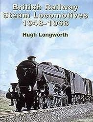 British Railway Steam Locomotives 1948-1968