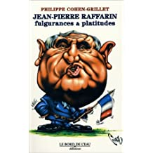 Jean - pierre raffarin: fulgurances et platitudes