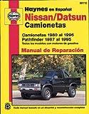 Nissan/Datsun Camionetas 1980 al 1996, Pathfinder 1987 al 1995 (Haynes en Espanol)