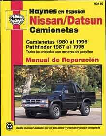 Nissan/Datsun Camionetas 1980 al 1996, Pathfinder 1987 al 1995 (Haynes