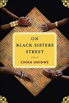 On Black Sisters Street: A Novel by [Unigwe, Chika]