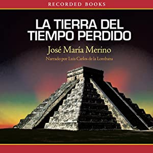 La Tierra del Tiempo Perdido [The Land of Lost Time] Audiobook