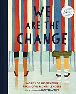 Book Cover: We Are the Change: Words of Inspiration from Civil Rights Leaders
