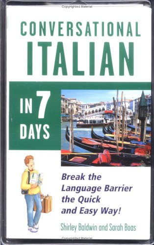 Conversational Italian in 7 Days: Break the Language Barrier the Quick and Easy Way!