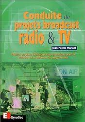 Conduite de projets broadcast radio et TV