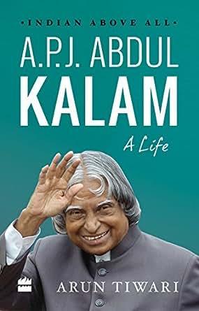Amazon.com: A.P.J. Abdul Kalam: A Life eBook: Arun Tiwari: Kindle