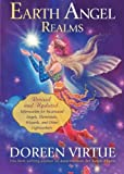 Earth Angel Realms: Revised and Updated Information for Incarnated Angels, Elementals, Wizards, and Other Lightworkers