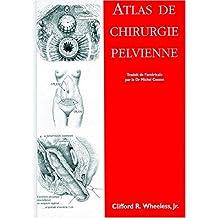 atlas de chirurgie pelvienne