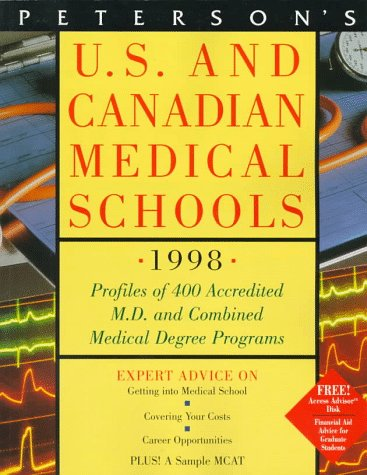 Peterson's U.S. & Canadian Medical Schools 1998: 400 Accredited M.D. and Combined Medical Degree Programs (Issn 1089-3342)