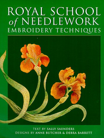 The Royal School of Needlework Embroidery Techniques