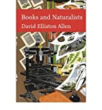 img - for [(Books and Naturalists )] [Author: David Elliston Allen] [Feb-2010] book / textbook / text book