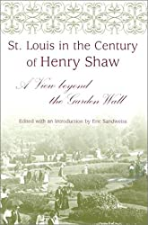 St. Louis in the Century of Henry Shaw: A View beyond the Garden Wall