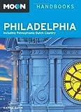 Moon Philadelphia: Including Pennsylvania Dutch Country (Moon Handbooks)
