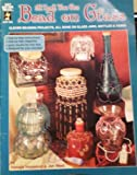 At Last, You Can Bead on Glass, Pamela Hopwood and Jan West, 1562316028