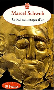 Le roi au masque d'or (et autres nouvelles fantastiques) par Schwob