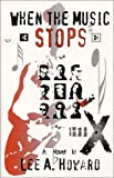 When the Music Stops, Howard, Lee A., 0964757338
