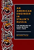 An American Engineer in Stalin's Russia : The Memoirs of Zara Witkin, 1932-1934, Witkin, Zara, 0520071344