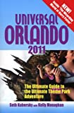 Universal Orlando 2011: The Ultimate Guide to the Ultimate Theme Park Adventure (Universal Orlando: The Ultimate Guide to the Ultimate Theme Park Adventure)