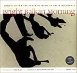 Bright Balkan Morning, Charles Keil, 0819564885