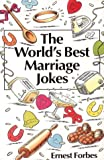 The World's Best Marriage Jokes, Ernest Forbes, 0006378390
