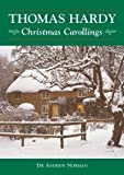 Thomas Hardy: Christmas Carollings by Andrew Norman (2005-10-30)