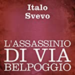 L'assassinio di Via Belpoggio [The Assassination on Belpoggio Street] | Italo Svevo