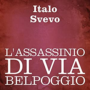 L'assassinio di Via Belpoggio [The Assassination on Belpoggio Street] Audiobook