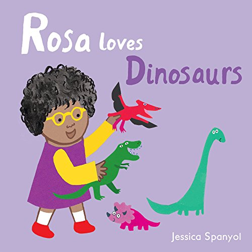 Rosa Loves Dinosaurs (All About Rosa)
