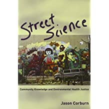 Street Science: Community Knowledge and Environmental Health Justice