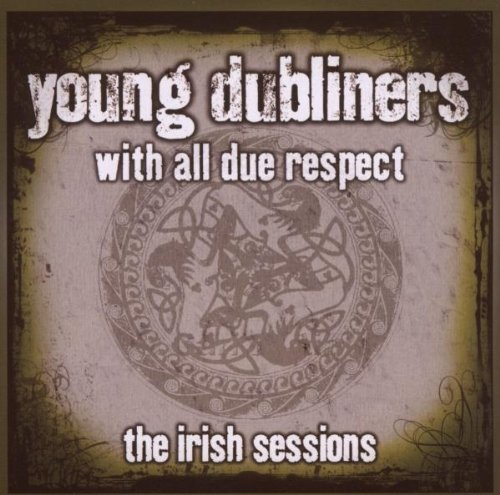 With All Due Respect, The Irish Sessions