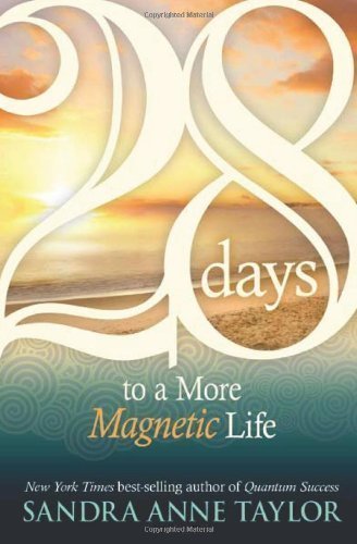 28 Days to a More Magnetic Life by Sandra Anne Taylor (Feb 1 2009) ebook