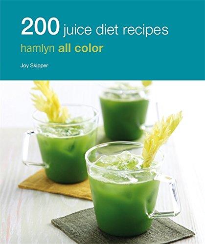 Download 200 Juice Diet Recipes (Hamlyn All Color Cookbooks) ebook