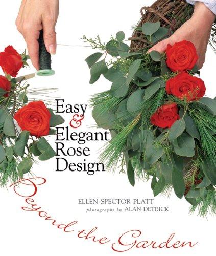 Cheap  Easy & Elegant Rose Design: Beyond the Garden